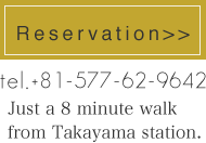 Just a 8 minute walk from Takayama station.